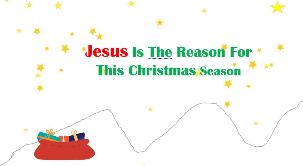 "Merry Christmas ""Jesus Is The Reason For This Christmas Season"""